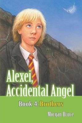 Brothers: Alexei, Accidental Angel-Book 4 (Paperback)