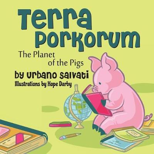 Terra Porkorum: The Planet of the Pigs (Paperback)
