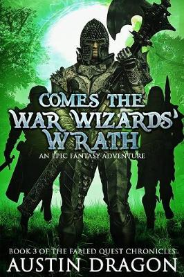 Comes the War Wizards' Wrath: Fabled Quest Chronicles (Book 3): An Epic Fantasy Adventure - Fabled Quest Chronicles 3 (Paperback)