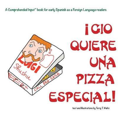 Gio Quiere Una Pizza Especial (Paperback)