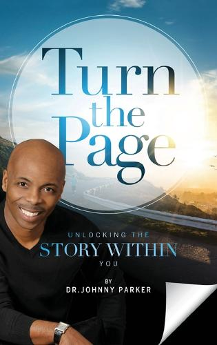Turn the Page: Unlocking the Story Within You (Hardback)