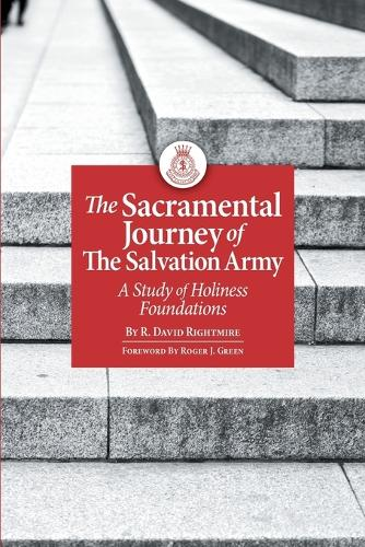 The Sacramental Journey of the Salvation Army: A Study of Holiness Foundations (Paperback)