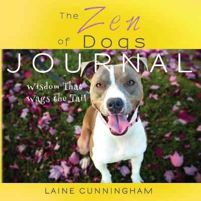 The Zen of Dogs Journal - Zen for Life Journal 4 (Paperback)