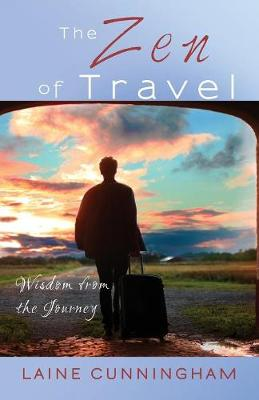 The Zen of Travel: Wisdom from the Journey - Zen for Life 5 (Paperback)