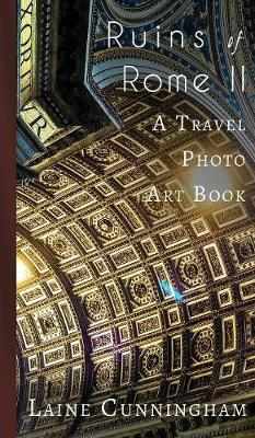 More Ruins of Rome (Book II): From Vatican City to the Pantheon - Travel Photo Art 5 (Hardback)