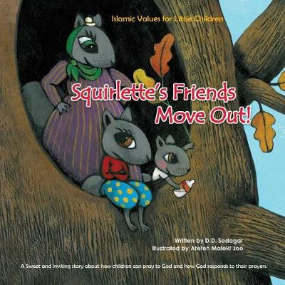 Squirlette's Friends Move Out! - Islamic Values for Little Children 1 (Paperback)