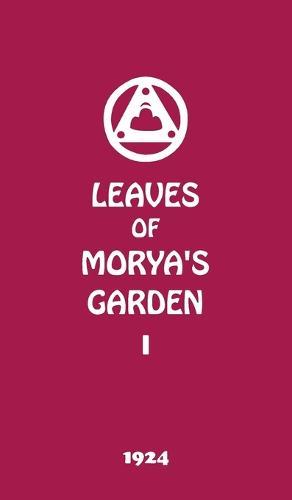 Leaves of Morya's Garden I: The Call (Hardback)
