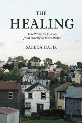 The Healing: One Woman's Journey from Poverty to Inner Riches (Paperback)