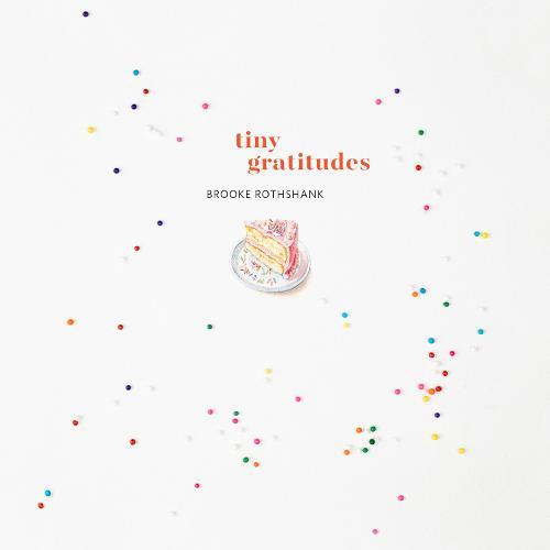 Tiny Gratitudes (Paperback)