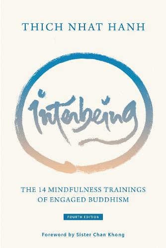 Interbeing: The 14 Mindfulness Trainings of Engaged Buddhism (Paperback)