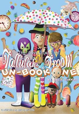 The Adventures of Tallulah Froom: Un-Book One (Paperback)