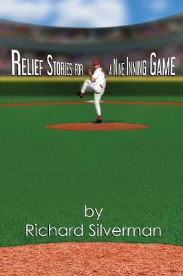 Relief Stories for a Nine Inning Game (Paperback)