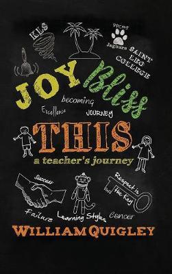 Joy Bliss This: A Teacher's Journey (Hardback)