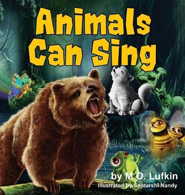 Animals Can Sing: A Forest Animal Adventure and Children's Picture Book (Hardback)