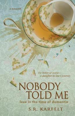 Nobody Told Me: Love in the Time of Dementia (Paperback)