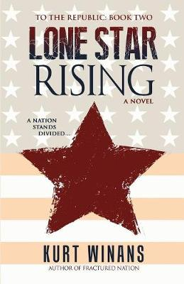 Lone Star Rising - To the Republic 2 (Paperback)
