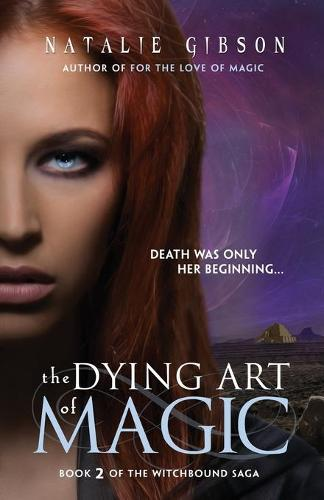 The Dying Art of Magic - Witchbound 2 (Paperback)