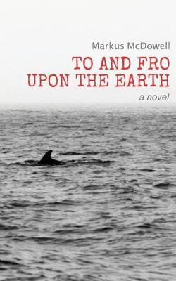 To and Fro Upon the Earth (Paperback)