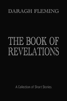 The Book of Revelations 2019: A Collection of Short Stories (Paperback)