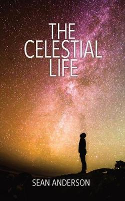 The Celestial Life (Paperback)