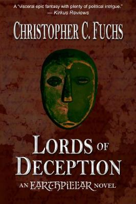 Lords of Deception: An Earthpillar Novel - War of Four Kingdoms 1 (Paperback)