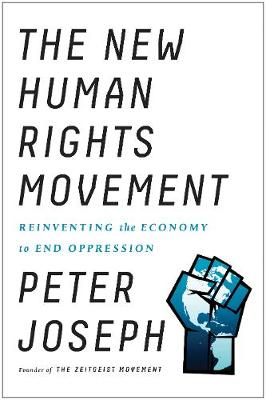 New Human Rights Movement: Reinventing the Economy to End Oppression (Paperback)