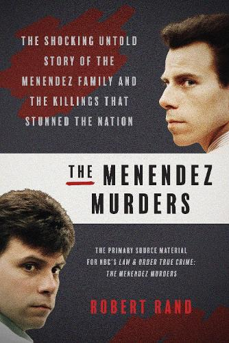 The Menendez Murders: The Shocking Untold Story of the Menendez Family and the Killings that Stunned the Nation (Paperback)