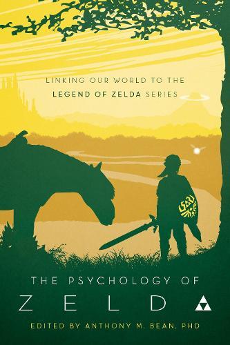 The Psychology of Zelda: Linking Our World to the Legend of Zelda Series (Paperback)