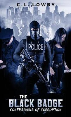 The Black Badge: Confessions of Corruption (Hardback)