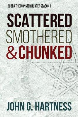 Scattered, Smothered, & Chunked: Bubba the Monster Hunter Season 1 (Paperback)