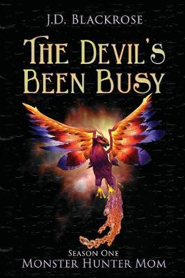 The Devil's Been Busy: Monster Hunter Mom Season One (Paperback)