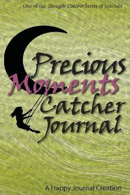 Precious Moments Catcher Journal: One of the Thought Catcher Series of Journals - Thought Catcher 4 (Paperback)