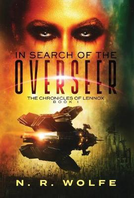 The Chronicles of Lennox: Book I in Search of the Overseer - Chronicles of Lennox (Hardback)