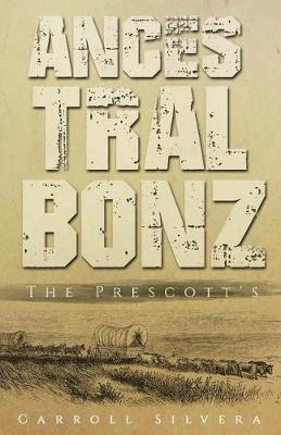 Ancestral Bonz: The Prescotts (Paperback)