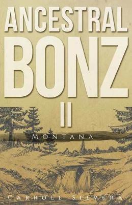 Ancestral Bonz II: Montana (Paperback)