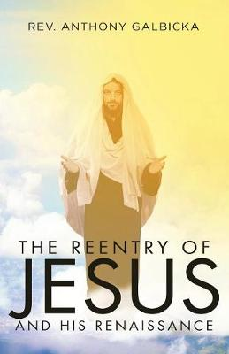 The Reentry of Jesus and His Renaissance (Paperback)