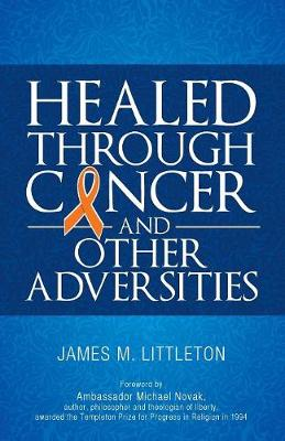 Healed Through Cancer (Paperback)