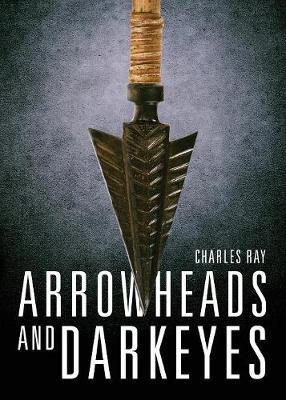 Arrowheads and Darkeyes (Paperback)