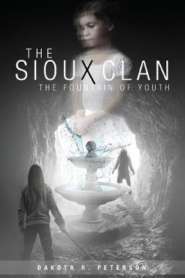 The Sioux Clan: The Fountain of Youth (Paperback)
