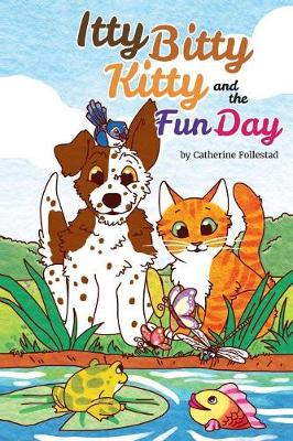 Itty Bitty Kitty and the Fun Day (Paperback)