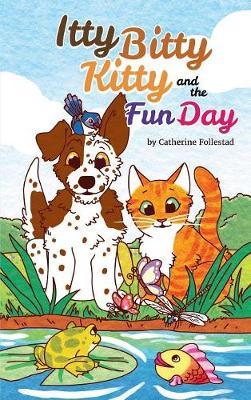Itty Bitty Kitty and the Fun Day (Hardback)