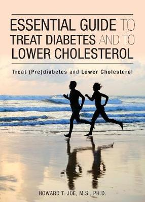 Essential Guide to Treat Diabetes and to Lower Cholesterol (Paperback)