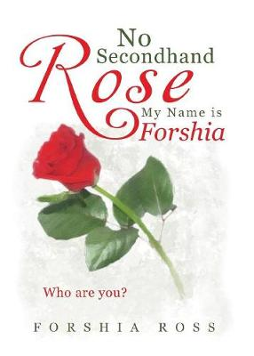 No Secondhand Rose: My Name Is Forshia (Paperback)