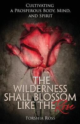 The Wilderness Shall Blossom Like the Rose (Paperback)
