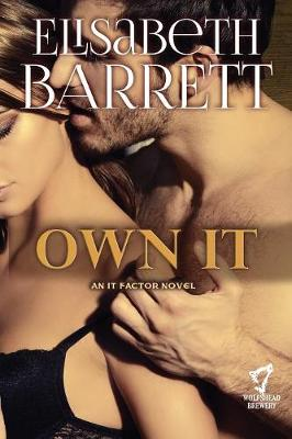 Own It: A Wolfshead Whiskey Novel - It Factor 1 (Paperback)