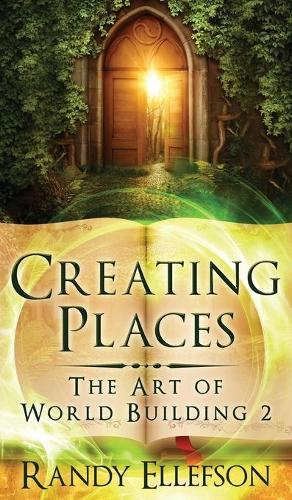 Creating Places - Art of World Building 2 (Hardback)