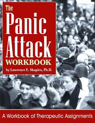 The Panic Attack Workbook: A Workbook of Therapy Assignments (Paperback)
