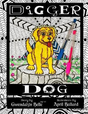 Digger Dog: A Color Your Own Story Book (Paperback)