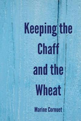 Keeping the Chaff and the Wheat (Paperback)