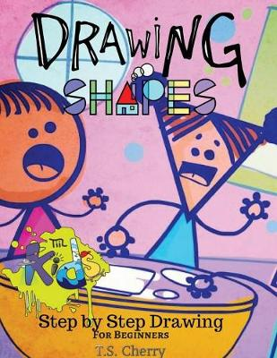 Drawing Shapes: Drawing for Beginners (Paperback)